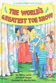The World's Greatest Toe Show (Canal Street Kids)
