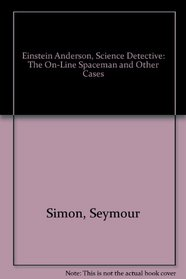 Einstein Anderson, Science Detective: The On-Line Spaceman and Other Cases