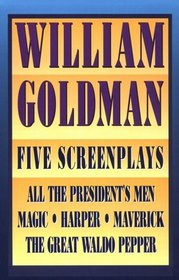 William Goldman: 5 Screenplays, All the President's Men, Harper, the Great Waldo Pepper, Magic  Maverick