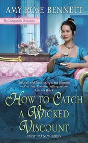 How to Catch a Wicked Viscount (Disreputable Debutantes, Bk 1)