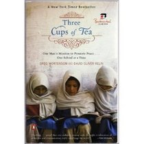 Three Cups of Tea:  One Man's Mission to Promote Peace...Once School at a Time