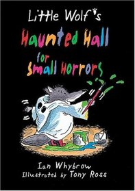 Little Wolf's Haunted Hall for Small Horrors (Little Wolf)
