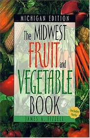 The Midwest Fruit and Vegetable Book: Michigan