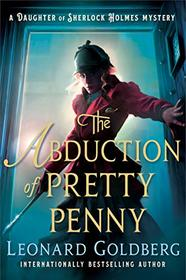 The Abduction of Pretty Penny: A Daughter of Sherlock Holmes Mystery (The Daughter of Sherlock Holmes Mysteries (5))
