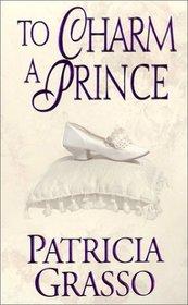 To Charm a Prince (Douglas Trilogy, Bk 2) (Kasanovs, Bk 1)
