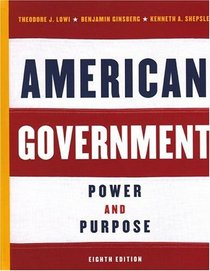 American Government: Power and Purpose, Full Eighth Edition
