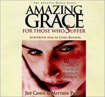Amazing Grace: For Those Who Suffer (Amazing Grace)