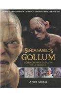 El Senor De Los Anillos: Gollum : Como Creamos LA Magia De LA Pelicula
