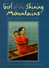 Girl of the Shining Mountains : Sacagawea's Story