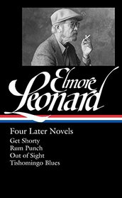 Elmore Leonard: Four Later Novels: Get Shorty / Rum Punch / Out of Sight / Tishomingo Blues (The Library of America)
