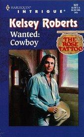 Wanted: Cowboy (Rose Tattoo, Bk 10) (Harlequin Intrigue, No 522)