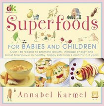 Superfoods : For Babies and Children