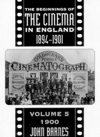 Beginnings Of Cinema In England, 1894-1901: Volume 5: 1900 (Beginnings of the Cinema in England)