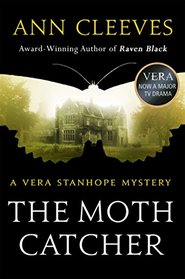 Moth Catcher, The: A Vera Stanhope Mystery