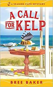 A Call for Kelp (Seaside Cafe, Bk 4)