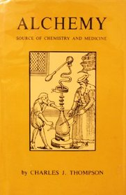 Alchemy : Source of Chemistry and Medicine