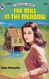 The Mill in the Meadow (Harlequin Romance, No 1592)