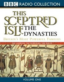 This Sceptred Isle: The Dynasties