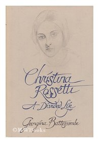 Christina Rossetti, a divided life