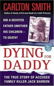 Dying for Daddy (St. Martin's True Crime Library)