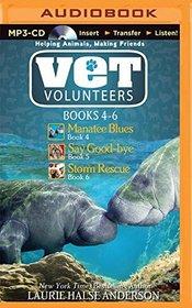 Vet Volunteers Books 4-6: Manatee Blues, Say Good-bye, Storm Rescue (Vet Volunteers Series)