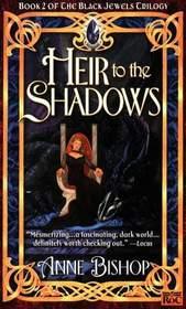 Heir to the Shadows (Black Jewels, Bk 2)