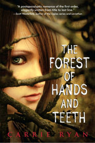 The Forest of Hands and Teeth (Forest of Hands and Teeth, Bk 1)