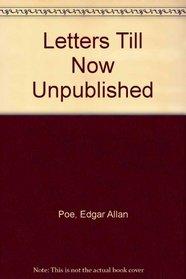 Edgar Allan Poe Letters Until Now Unpublished