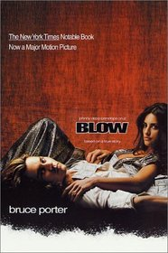 BLOW: How a Small-Town Boy Made $100 Million with the Medellin Cocaine Cartel and Lost It All