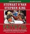 Faithful: Two Diehard Boston Red Sox Fans Chronicle the Historic 2004 Season (Audio CD) (Unabridged)