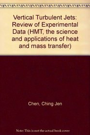 Vertical turbulent buoyant jets: A review of experimental data (HMT--the science  applications of heat and mass transfer)
