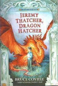 Jeremy Thatcher, Dragon Hatcher (Magic Shop, Bk 2)