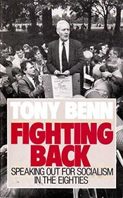 Fighting Back: Speaking Out for Socialism in the Eighties