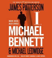 I, Michael Bennett (Michael Bennett, Bk 5)  (Audio CD) (Unabridged)