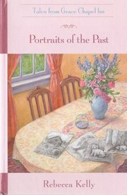Portraits of the Past (Tales from Grace Chapel Inn)