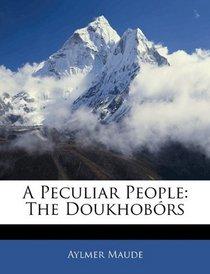 A Peculiar People: The Doukhobórs