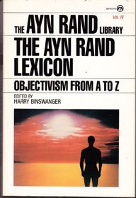 The Ayn Rand Lexicon: Objectivism from A to Z
