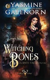 Witching Bones: An Ante-Fae Adventure (Wild Hunt)