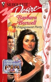 The Engagement Party (Always a Bridesmaid!, Bk 1) (Silhouette Desire, No 932)