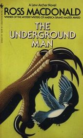 The Underground Man (Lew Archer, Bk 16)