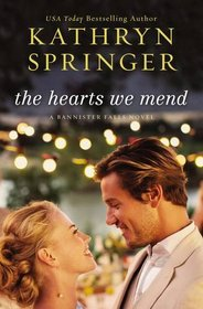 The Hearts We Mend (Banister Falls, Bk 2)