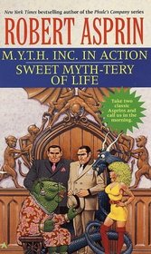 M.Y.T.H. Inc. in Action / Sweet Myth-Tery of Life (Myth Adventures, Bks 9-10)