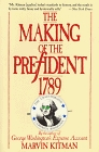 The Making of The President 1789: The Unauthorized Campaign