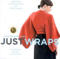 Lion Brand Yarn's Just Wraps: 30 Patterns to Knit and Crochet
