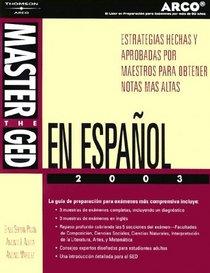 Master the Ged En Espanol 2003: Estrategias Hechas Y Probadas Por Maestros Para Obtener Notas Altas (Academic Test Preparation Series)