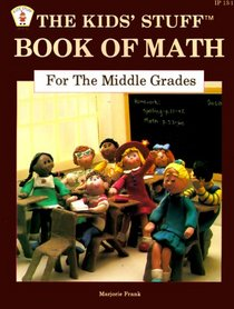 The Kid's Stuff Book of Math for the Middle Grades (Item No. Ip13-1)