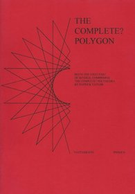 The Complete? Polygon: Being the First Part of Several Comprising the Complete? Polyhedra