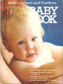 Better Homes and Gardens New Baby Book/Updated for the 1980's