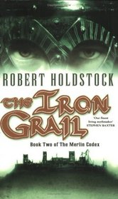 The Iron Grail (The Merlin Codex)