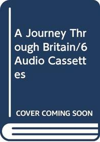 A Journey Through Britain/6 Audio Cassettes